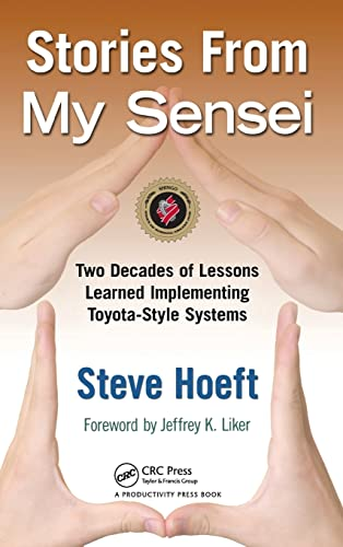 9781439816547: Stories from My Sensei: Two Decades of Lessons Learned Implementing Toyota-Style Systems