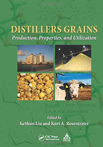 9781439817254: Distillers Grains: Production, Properties, and Utilization
