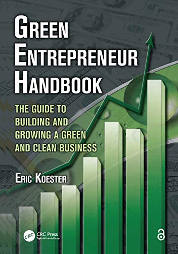 9781439817292: Green Entrepreneur Handbook: The Guide to Building and Growing a Green and Clean Business (What Every Engineer Should Know)