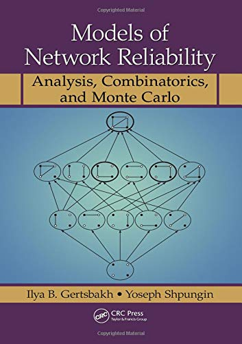 9781439817414: Models of Network Reliability: Analysis, Combinatorics, and Monte Carlo