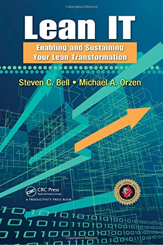 9781439817568: Lean IT: Enabling and Sustaining Your Lean Transformation