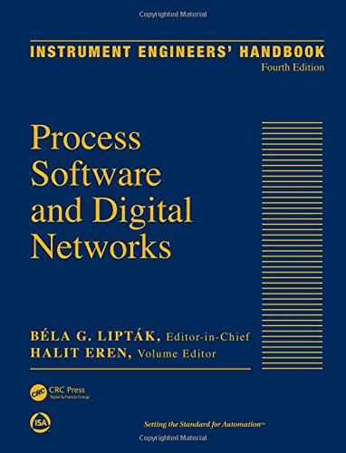 Instrument Engineers' Handbook, Volume 3: Process Software and Digital Networks, Fourth ...