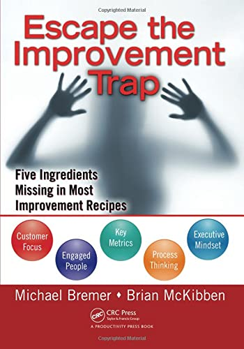 9781439817964: Escape the Improvement Trap: Five Ingredients Missing in Most Improvement Recipes