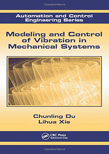 9781439817988: Modeling and Control of Vibration in Mechanical Systems (Automation and Control Engineering)