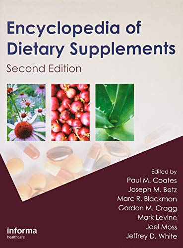 Encyclopedia of Dietary Supplements, Second Edition: Coates, Paul M. (Edited by)/ Betz, Joseph M. (...