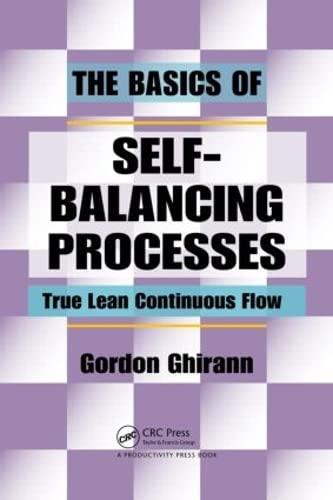 The Basics of Self-Balancing Processes: True Lean Continuous Flow: Ghirann, Gordon
