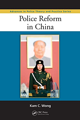 9781439819692: Police Reform in China (Advances in Police Theory and Practice)