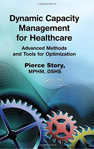 9781439819753: Dynamic Capacity Management for Healthcare: Advanced Methods and Tools for Optimization