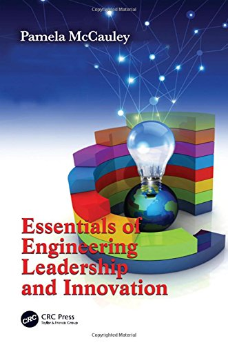 9781439820117: Essentials of Engineering Leadership and Innovation (Systems Innovation Book Series)