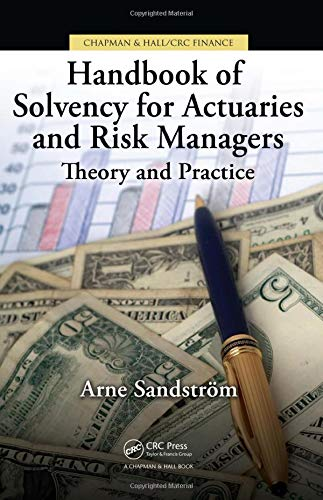 9781439821305: Handbook of Solvency for Actuaries and Risk Managers: Theory and Practice (Chapman & Hall/Crc Finance Series)