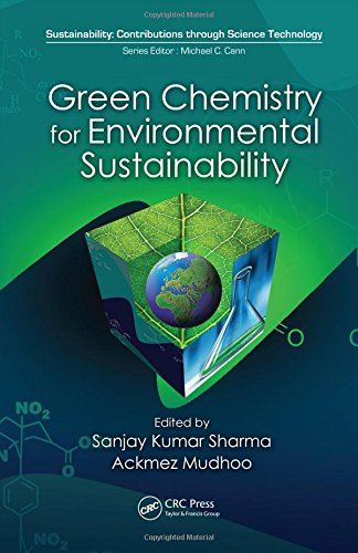 Green Chemistry for Environmental Sustainability (Sustainability: Contributions through Science and...
