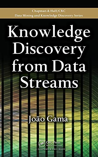 9781439826119: Knowledge Discovery from Data Streams (Chapman & Hall/CRC Data Mining and Knowledge Discovery Series)