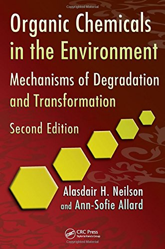 9781439826379: Organic Chemicals in the Environment: Mechanisms of Degradation and Transformation, Second Edition