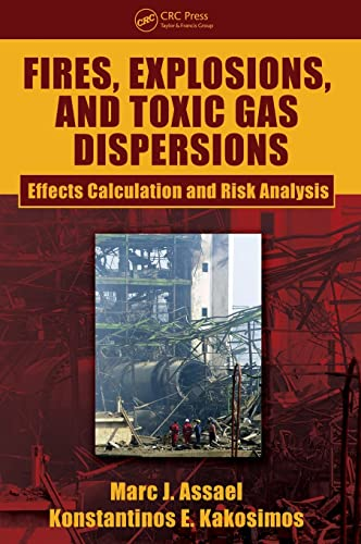 9781439826751: Fires, Explosions, and Toxic Gas Dispersions: Effects Calculation and Risk Analysis