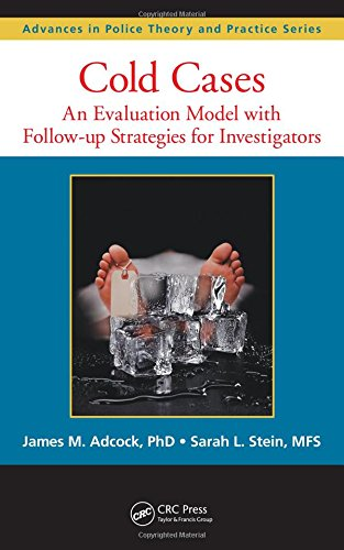 9781439826904: Cold Cases: An Evaluation Model with Follow-up Strategies for Investigators (Advances in Police Theory and Practice)