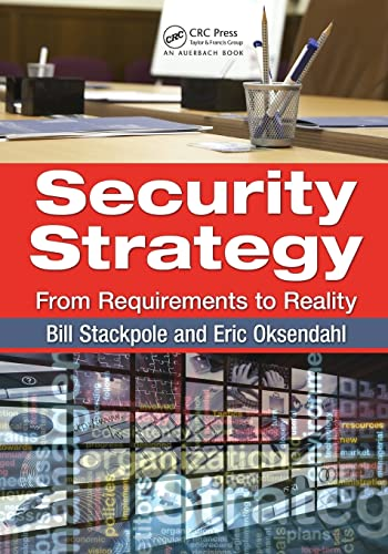 9781439827338: Security Strategy: From Requirements to Reality
