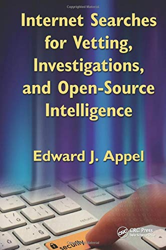9781439827512: Internet Searches for Vetting, Investigations, and Open-Source Intelligence