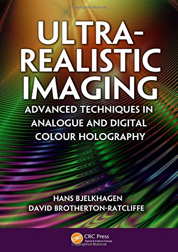 9781439827994: Ultra-Realistic Imaging: Advanced Techniques in Analogue and Digital Colour Holography