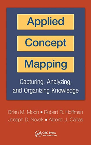 9781439828601: Applied Concept Mapping: Capturing, Analyzing, and Organizing Knowledge