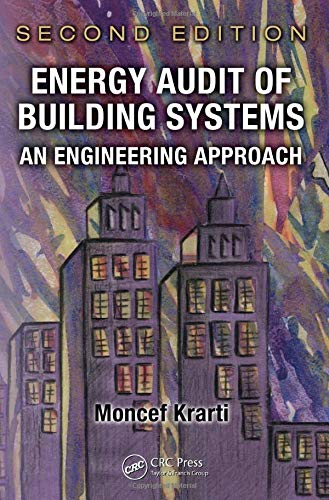 9781439828717: Energy Audit of Building Systems: An Engineering Approach, Second Edition (Mechanical and Aerospace Engineering Series)