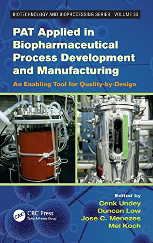 9781439829455: PAT Applied in Biopharmaceutical Process Development And Manufacturing: An Enabling Tool for Quality-by-Design (Biotechnology and Bioprocessing)