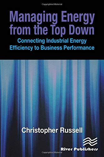 9781439829967: Managing Energy From the Top Down: Connecting Industrial Energy Efficiency to Business Performance
