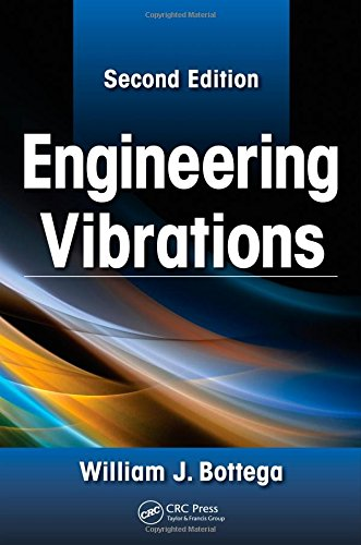 Engineering Vibrations 2Ed: Bottega W J
