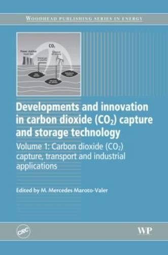 Developments and Innovation in Carbon Dioxide (Co2) Capture and Storage Technology, Volume One: ...