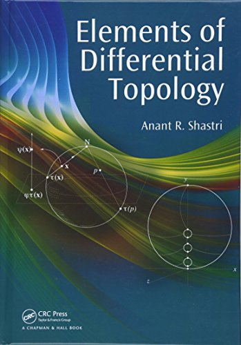 Elements of Differential Topology: Anant R. Shastri