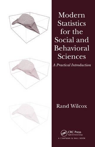 9781439834565: Modern Statistics for the Social and Behavioral Sciences: A Practical Introduction