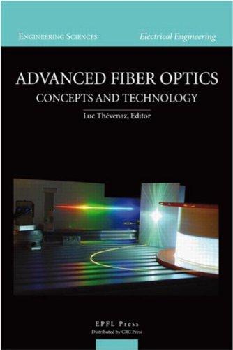9781439835173: Advanced Fiber Optics (Engineering Sciences. Electrical Engineering)