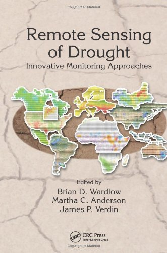 9781439835579: Remote Sensing of Drought: Innovative Monitoring Approaches (Drought and Water Crises)