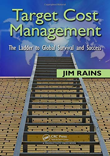 Target Cost Management: The Ladder to Global: Rains, Jim