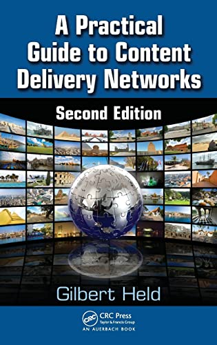 A Practical Guide to Content Delivery Networks, Second Edition (1439835888) by Held, Gilbert
