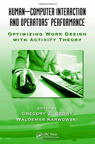 9781439836262: Human-Computer Interaction and Operators' Performance: Optimizing Work Design with Activity Theory (Ergonomics Design & Mgmt. Theory & Applications)