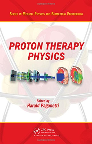 9781439836446: Proton Therapy Physics (Series in Medical Physics and Biomedical Engineering)