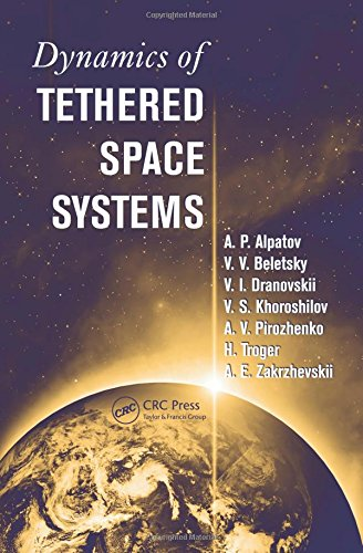 9781439836859: Dynamics of Tethered Space Systems (Advances in Engineering Series)