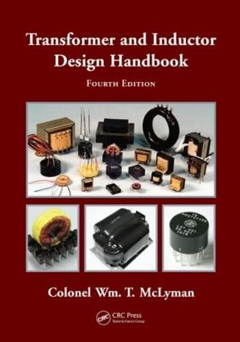 Transformer and Inductor Design Handbook: McLyman, William T.