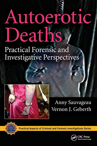 9781439837122: Autoerotic Deaths: Practical Forensic and Investigative Perspectives