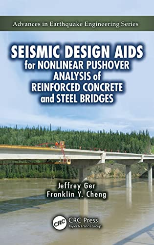 9781439837634: Seismic Design AIDS for Nonlinear Pushover Analysis of Reinforced Concrete and Steel Bridges (Advances in Earthquake Engineering)