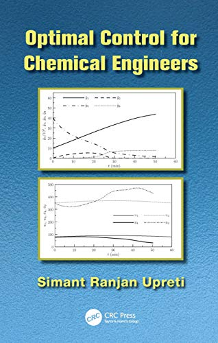 9781439838945: Optimal Control for Chemical Engineers