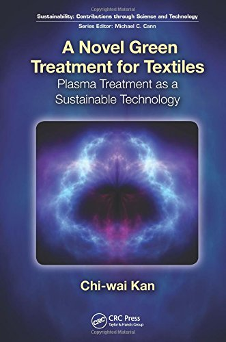 9781439839447: A Novel Green Treatment for Textiles: Plasma Treatment as a Sustainable Technology (Sustainability: Contributions through Science and Technology)