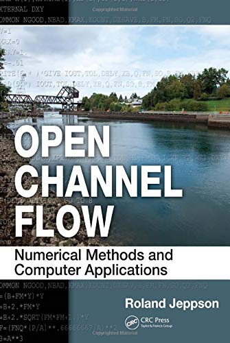9781439839751: Open Channel Flow: Numerical Methods and Computer Applications