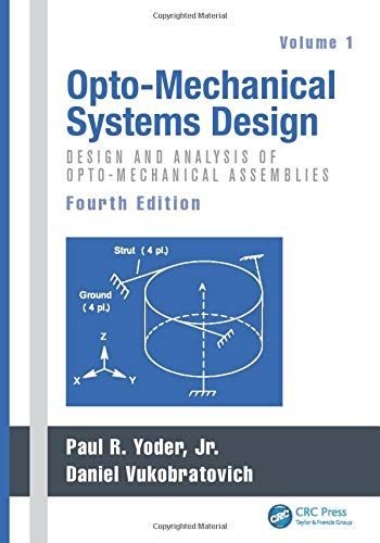 9781439839775: Opto-Mechanical Systems Design, Fourth Edition, Two Volume Set