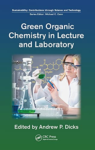 9781439840764: Green Organic Chemistry in Lecture and Laboratory (Sustainability: Contributions through Science and Technology)