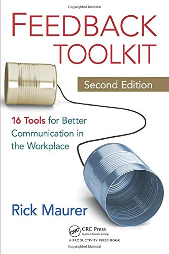 9781439840931: Feedback Toolkit: 16 Tools for Better Communication in the Workplace, Second Edition