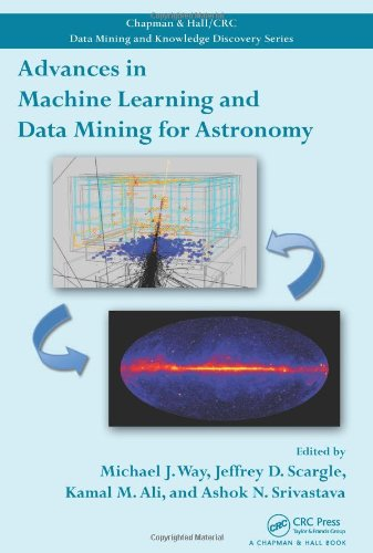 9781439841730: Advances in Machine Learning and Data Mining for Astronomy (Chapman & Hall/CRC Data Mining and Knowledge Discovery Series)