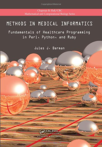 9781439841822: Methods in Medical Informatics: Fundamentals of Healthcare Programming in Perl, Python, and Ruby (Chapman & Hall/CRC Mathematical and Computational Biology)
