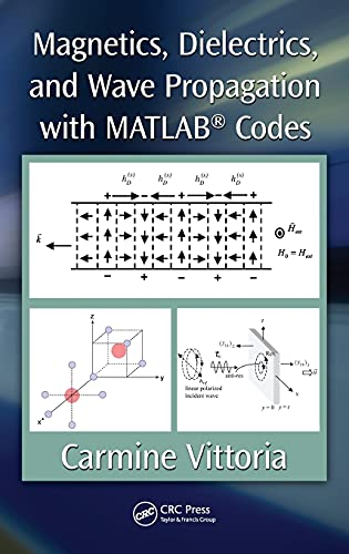 9781439841990: Magnetics, Dielectrics, and Wave Propagation with MATLAB® Codes