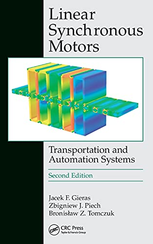 Linear Synchronous Motors: Transportation and Automation Systems,: Jacek F. Gieras;
